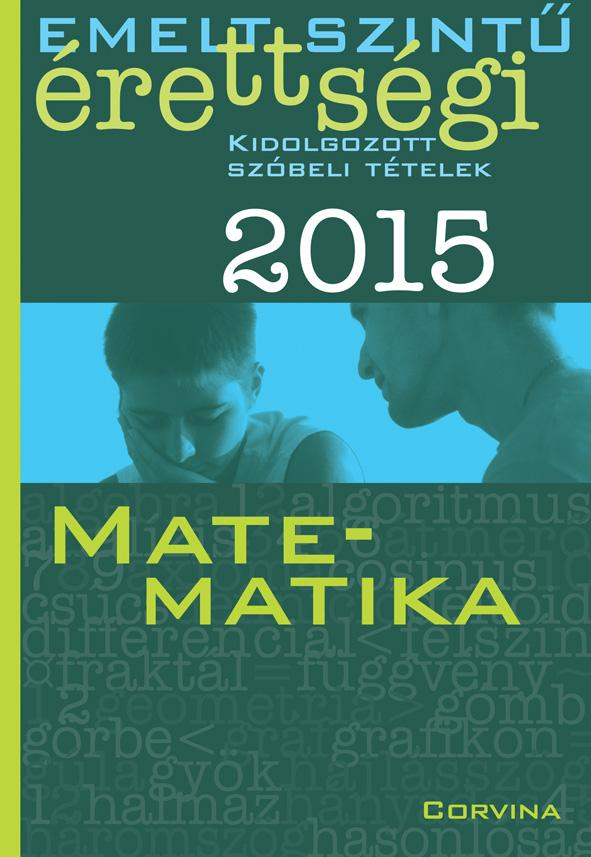 EMELT SZINTŰ ÉRETTSÉGI 2015 - MATEMATIKA - KIDOLG. SZÓBELI TÉTELEK
