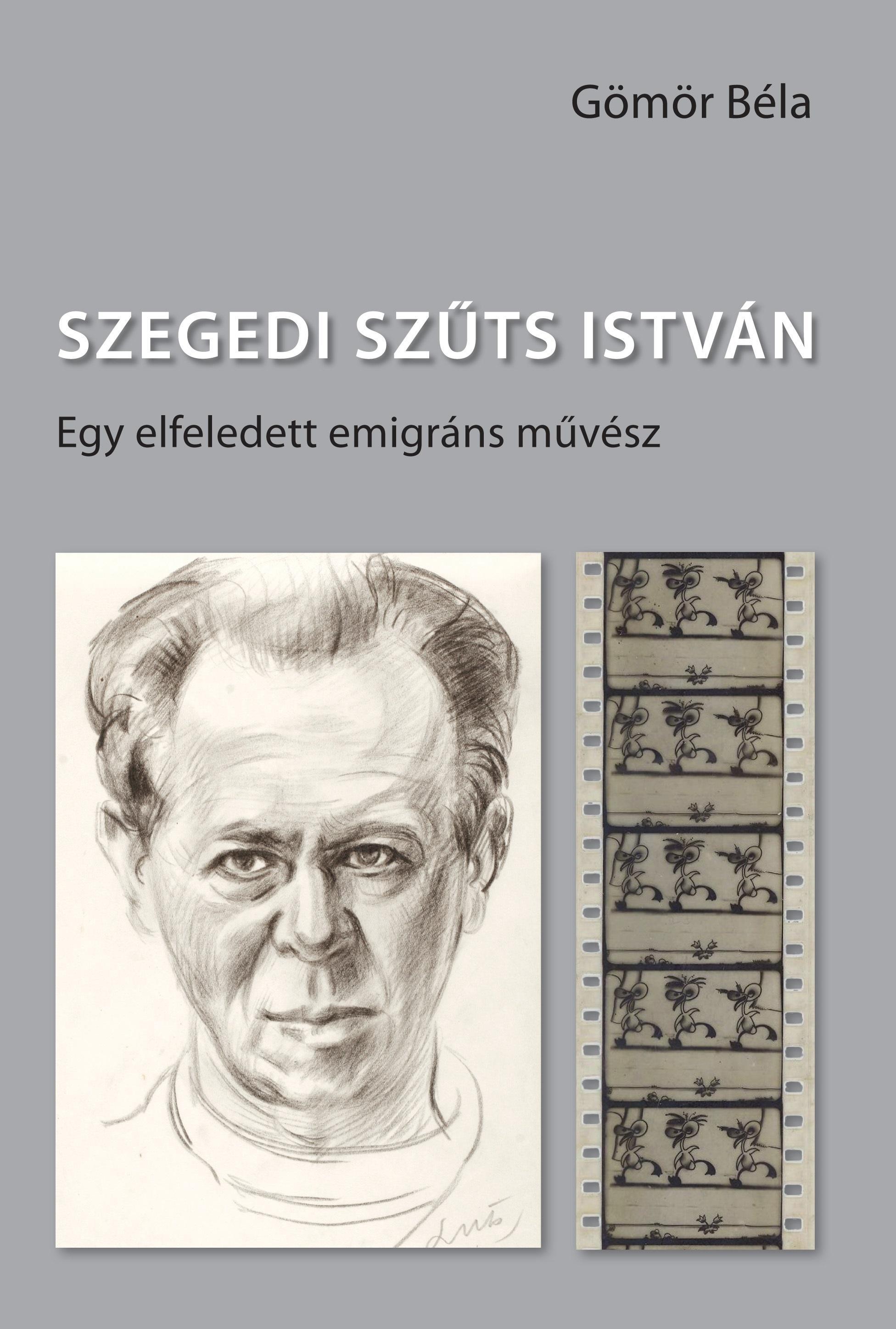 SZEGEDI SZŰTS ISTVÁN - EGY ELFELEDETT EMIGRÁNS MŰVÉSZ