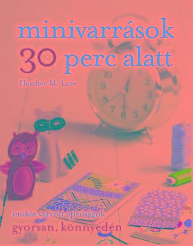 MINIVARRÁSOK 30 PERC ALATT