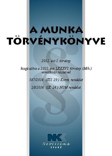 A MUNKA TÖRVÉNYKÖNYVE - 2015. FEBRUÁR 1.