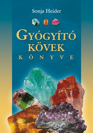 GYÓGYÍTÓ KÖVEK KÖNYVE - ÁTDOLG. KIADÁS 2015