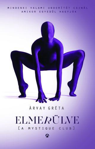 ELMERÜLVE (A MYSTIQUE CLUB)