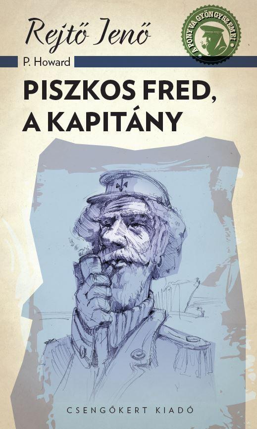 PISZKOS FRED, A KAPITÁNY - A PONYVA GYÖNGYSZEMEI