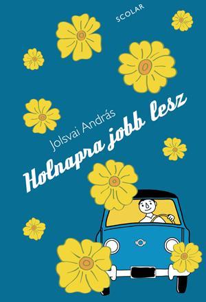 HOLNAPRA JOBB LESZ