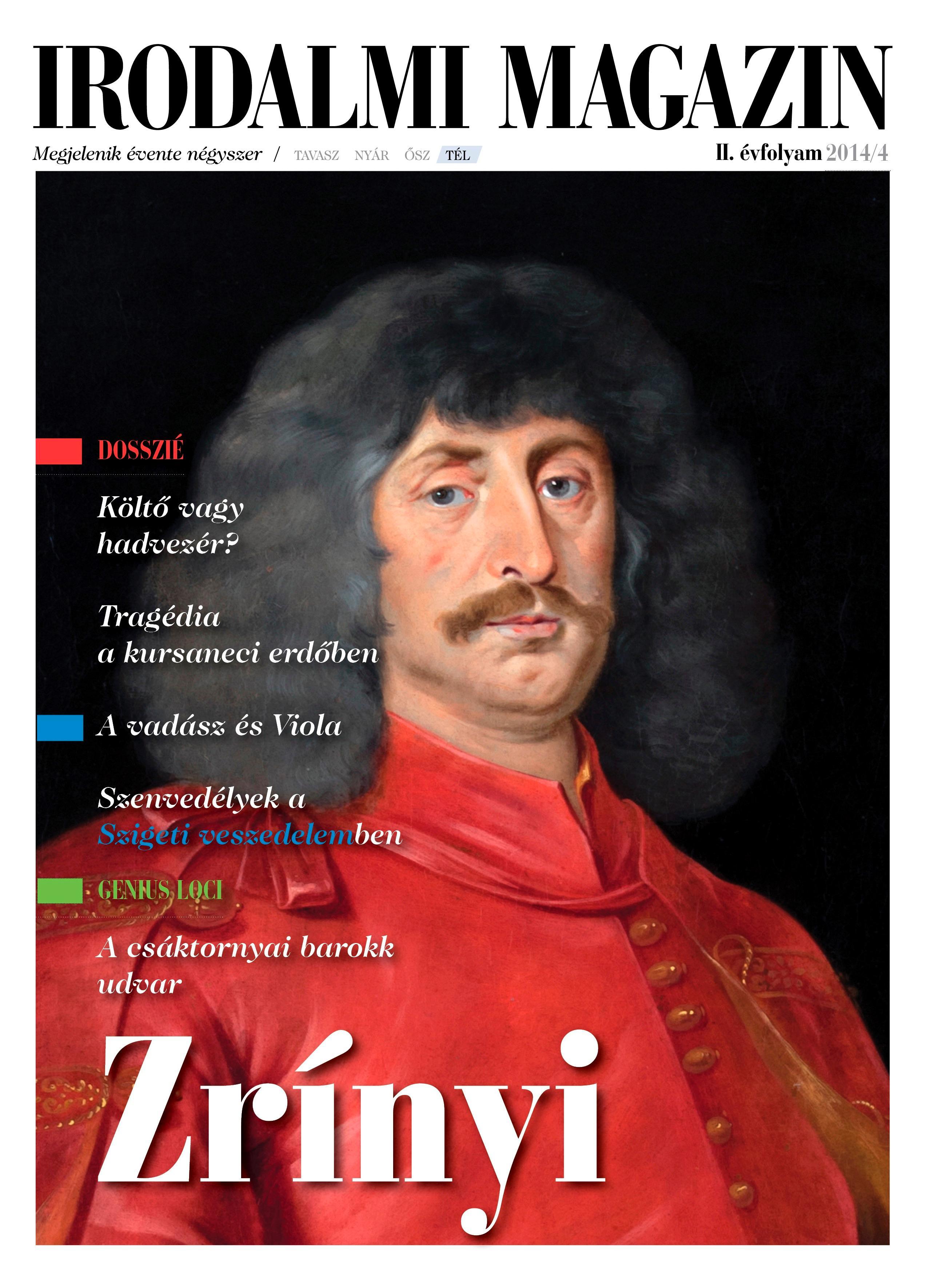 IRODALMI MAGAZIN - II. ÉVF. 2014/4 (ZRÍNYI)
