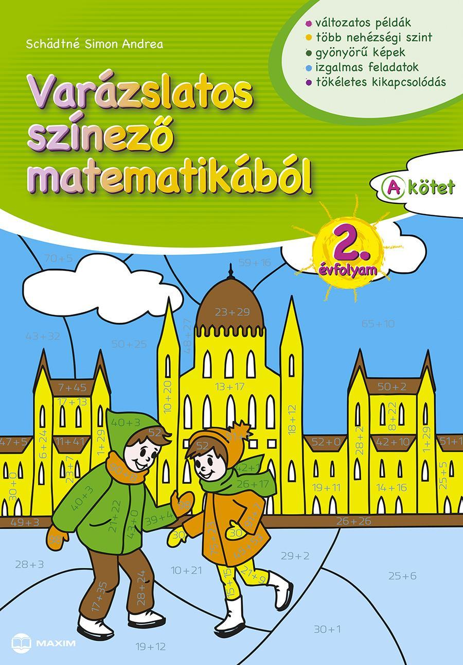 SCHÄDTNÉ SIMON ANDREA - VARÁZSLATOS SZÍNEZŐ MATEMATIKÁBÓL 2. ÉVFOLYAM - A KÖTET