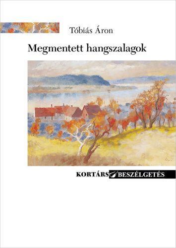 MEGMENTETT HANGSZALAGOK - KORTÁRS BESZÉLGETÉS