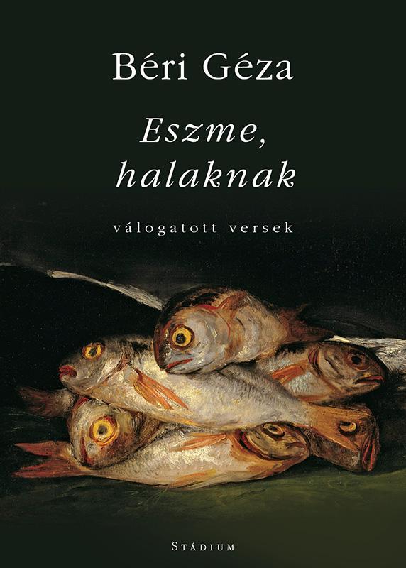 ESZME, HALAKNAK - VÁLOGATOTT VERSEK