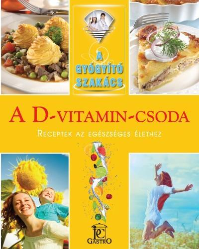 A D-VITAMIN-CSODA - A GYÓGYÍTÓ SZAKÁCS