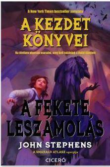 A FEKETE LESZÁMOLÁS - A KEZDET KÖNYVEI 3.