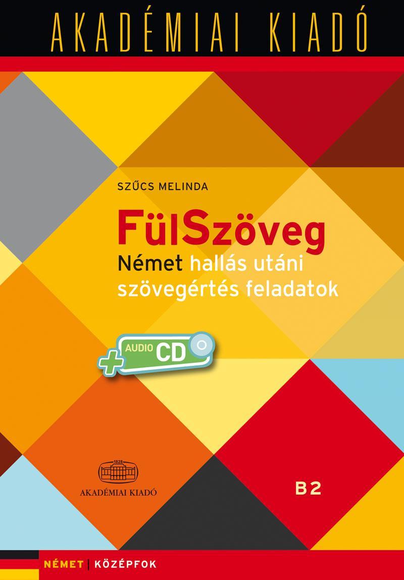 FÜLSZÖVEG - NÉMET HALLÁS UTÁNI SZÖVEGÉRTÉS FA. B1 B2+VIRT. MELL.