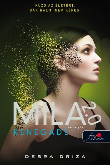 MILA 2.0 - RENEGADE - RENEGÁT - FÛZÖTT