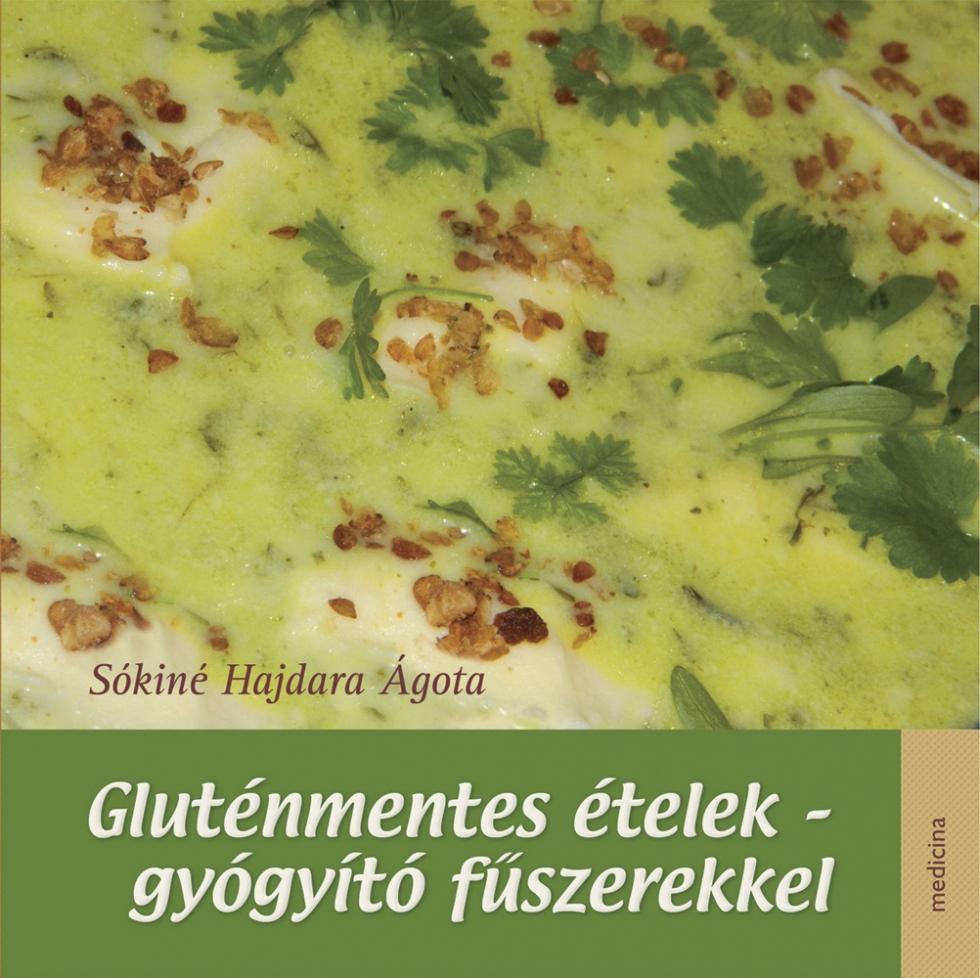 GLUTÉNMENTES ÉTELEK - GYÓGYÍTÓ FŰSZEREKKEL