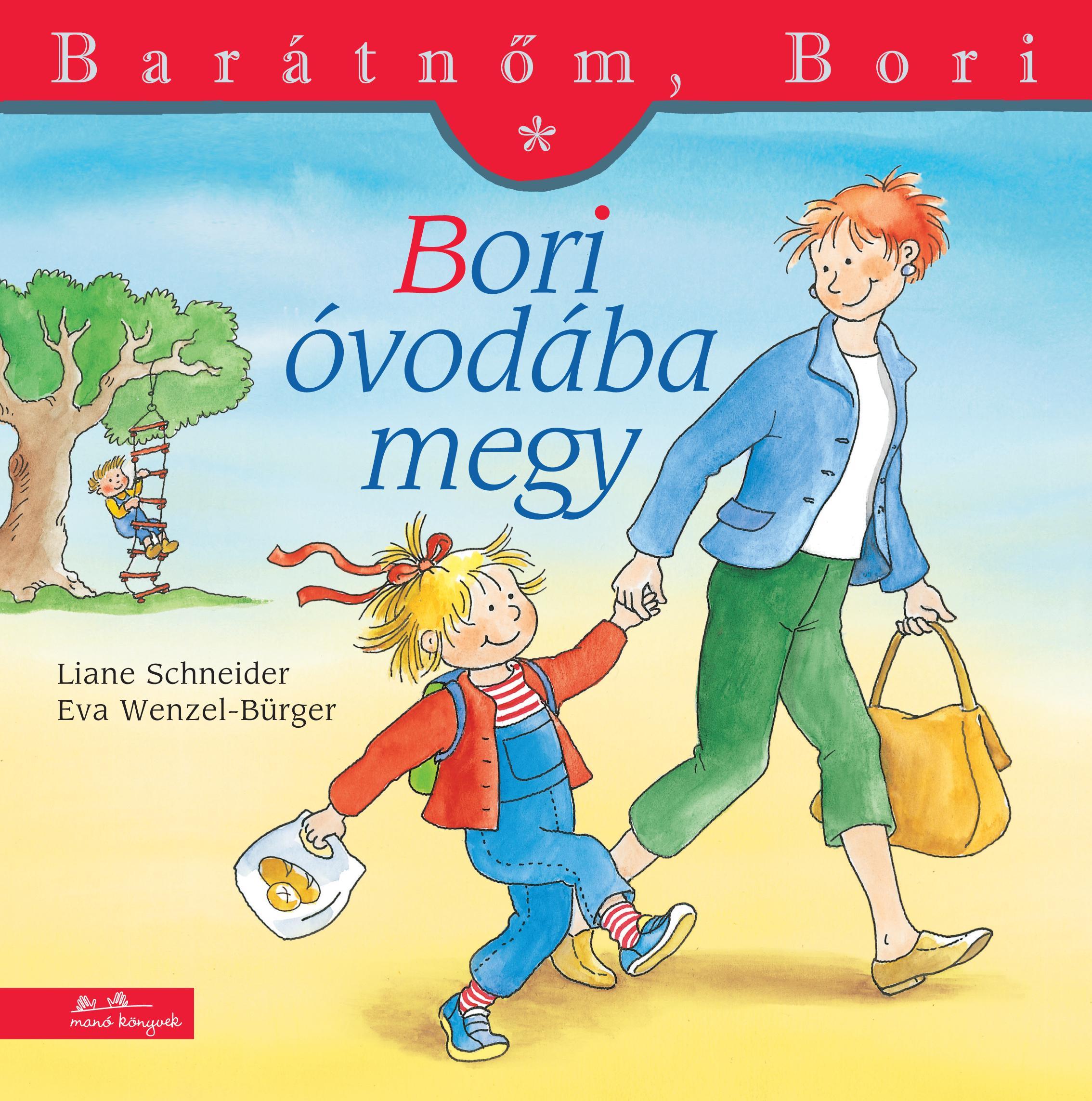 BORI ÓVODÁBA MEGY - BARÁTNŐM, BORI