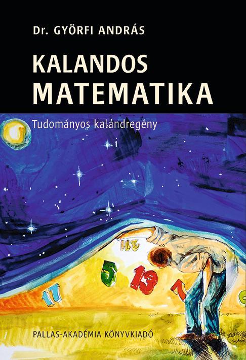 KALANDOS MATEMATIKA - TUDOMÁNYOS KALANDREGÉNY