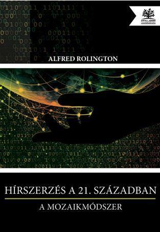 HÍRSZERZÉS A 21. SZÁZADBAN - A MOZAIKMÓDSZER