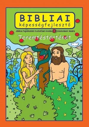 TEREMTÉSTÖRTÉNET - BIBLIAI KÉPESSÉGFEJLESZTŐ
