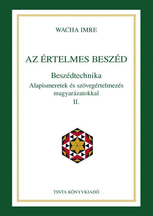 AZ ÉRTELMES BESZÉD - BESZÉDTECHNIKA II.