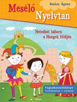 HETEDHÉT HÁBORÚ A HANGOK FÖLDJÉN - MESÉLŐ NYELVTAN 1.
