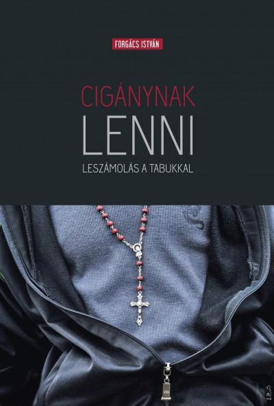 CIGÁNYNAK LENNI - LESZÁMOLÁS A TABUKKAL