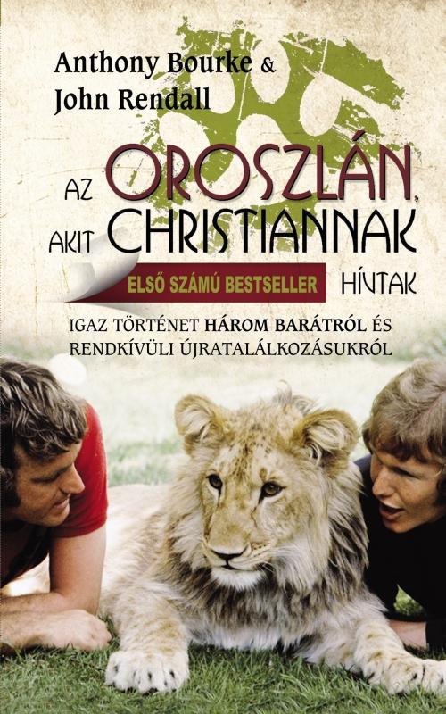 AZ OROSZLÁN, AKIT CHRISTIANNAK HÍVTAK