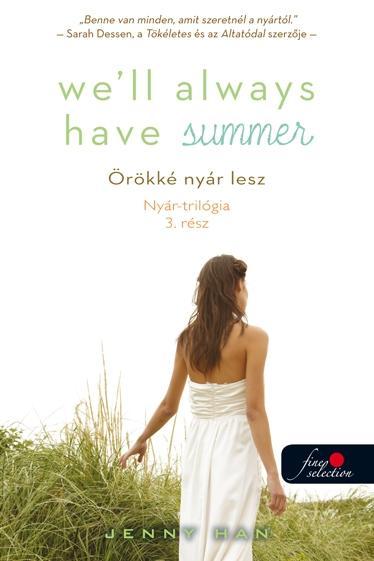 WE'LL ALWAYS HAVE SUMMER - FÛZÖTT - ÖRÖKKÉ NYÁR LESZ