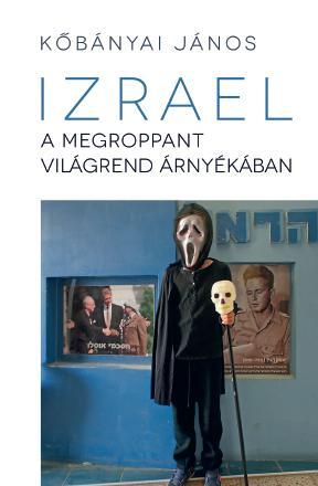 IZRAEL A MEGROPPANT VILÁGREND ÁRNYÉKÁBAN