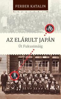 AZ ELÁRULT JAPÁN - ÚT FUKUSIMÁIG