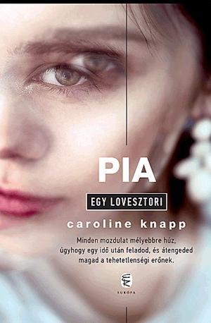 KNAPP, CAROLINE - PIA - EGY LOVESZTORI