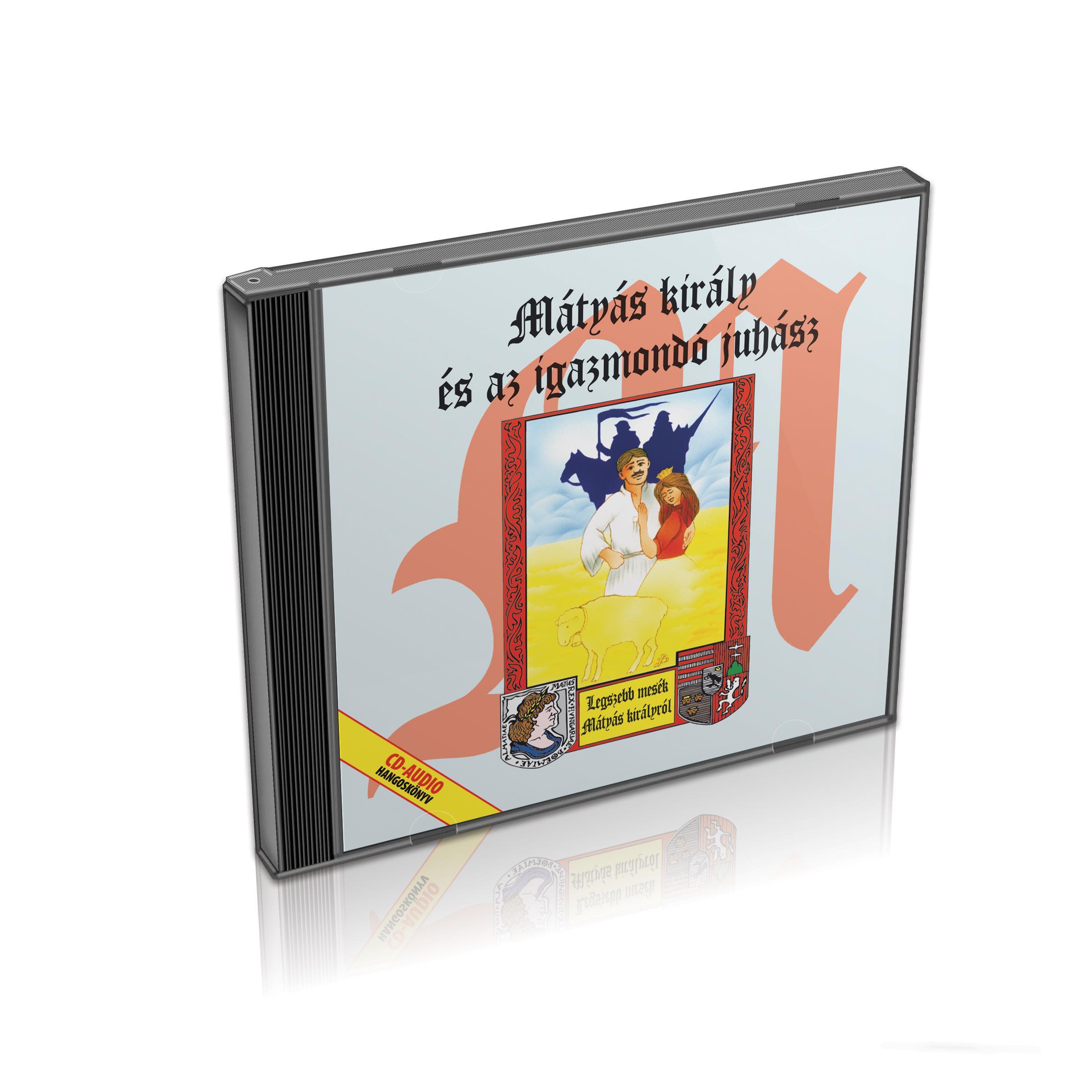 MÁTYÁS KIRÁLY ÉS AZ IGAZMONDÓ JUHÁSZ - CD -
