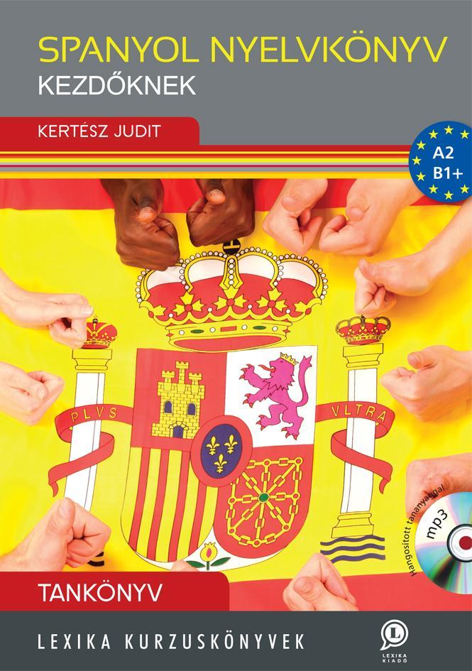 SPANYOL NYELVKÖNYV KEZDÕKNEK - TANKÖNYV CD-VEL