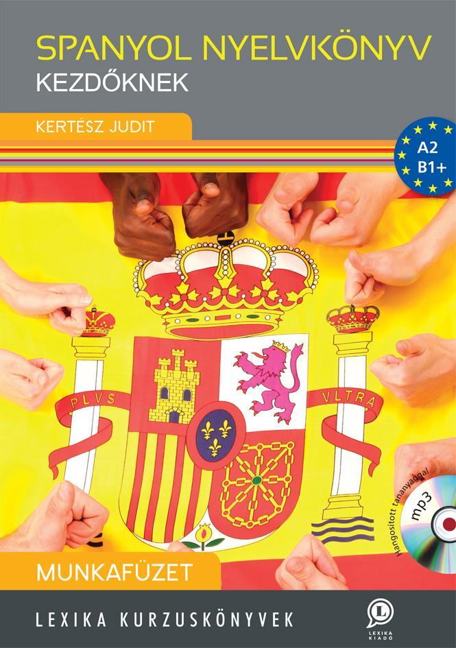 SPANYOL NYELVKÖNYV KEZDÕKNEK - MUNKAFÜZET CD-VEL