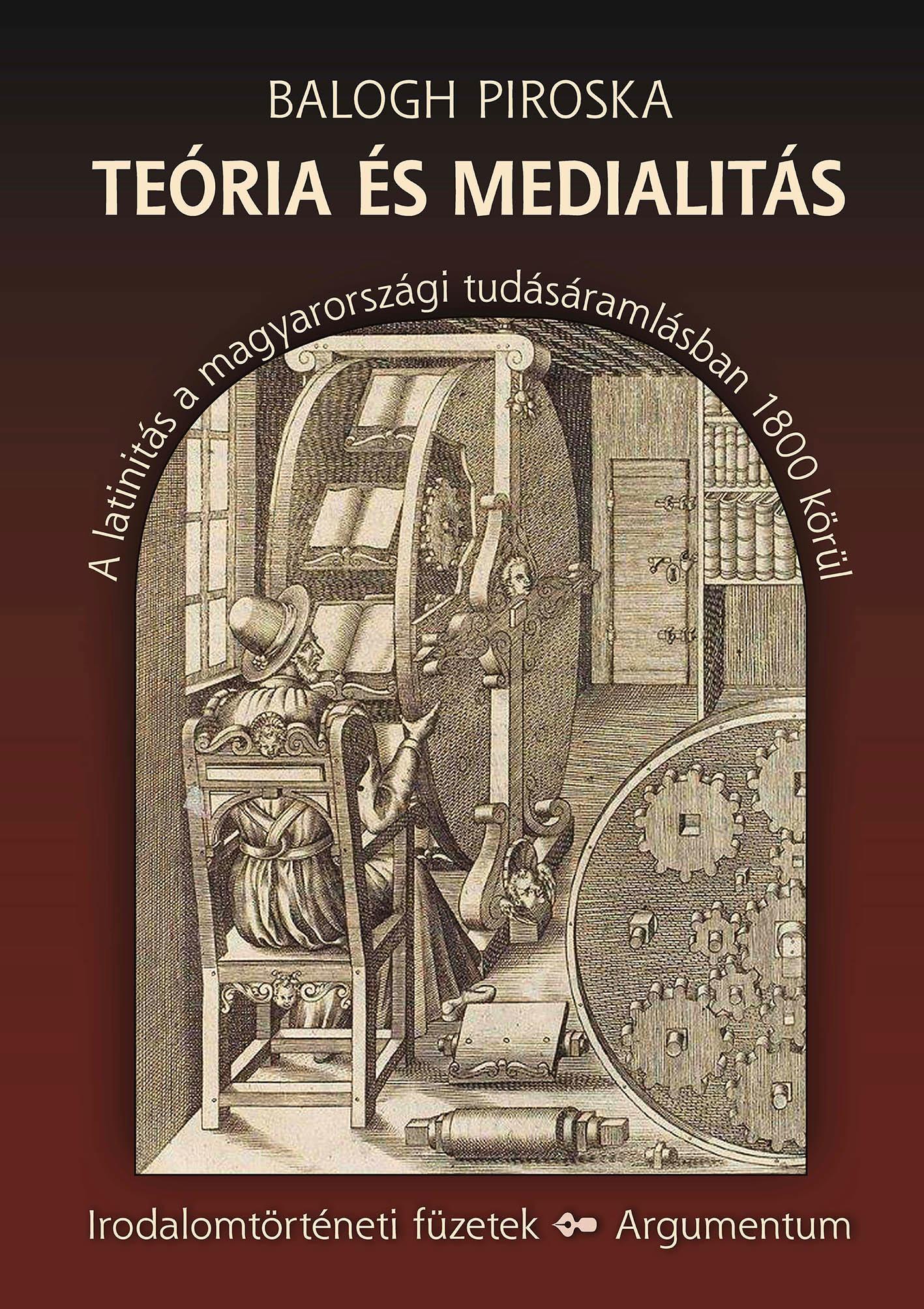 TEÓRIA ÉS MEDIALITÁS - A LATINITÁS A MAGYARORSZÁGI TUDÁSÁRAMLÁSBAN 1800 KÖRÜL