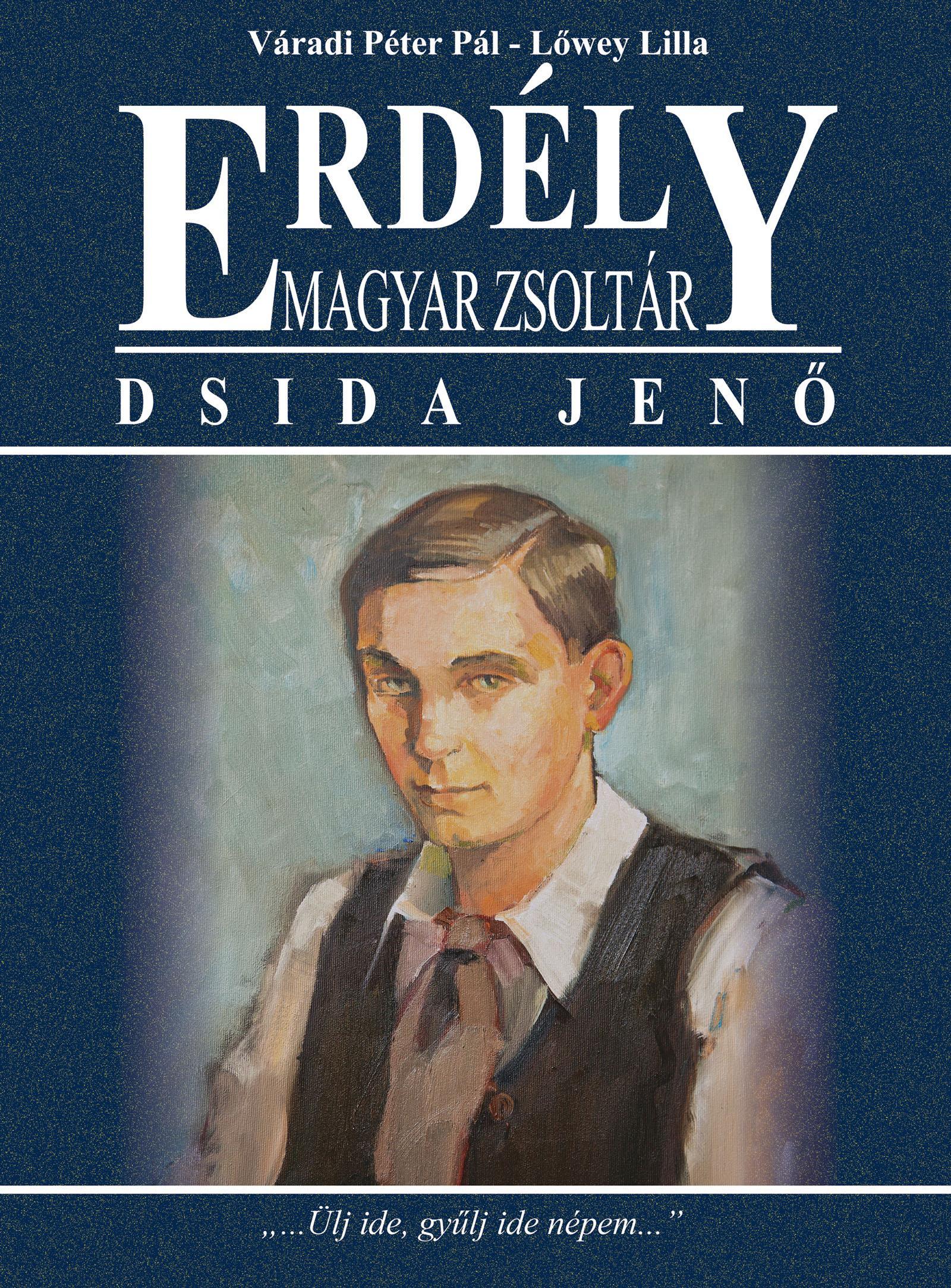 ERDÉLY - MAGYAR ZSOLTÁR - DSIDA JENŐ
