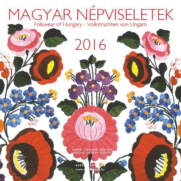 MAGYAR NÉPVISELETEK 2016 - NAPTÁR (18x18)