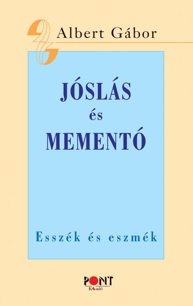 JÓSLÁS ÉS MEMENTÓ