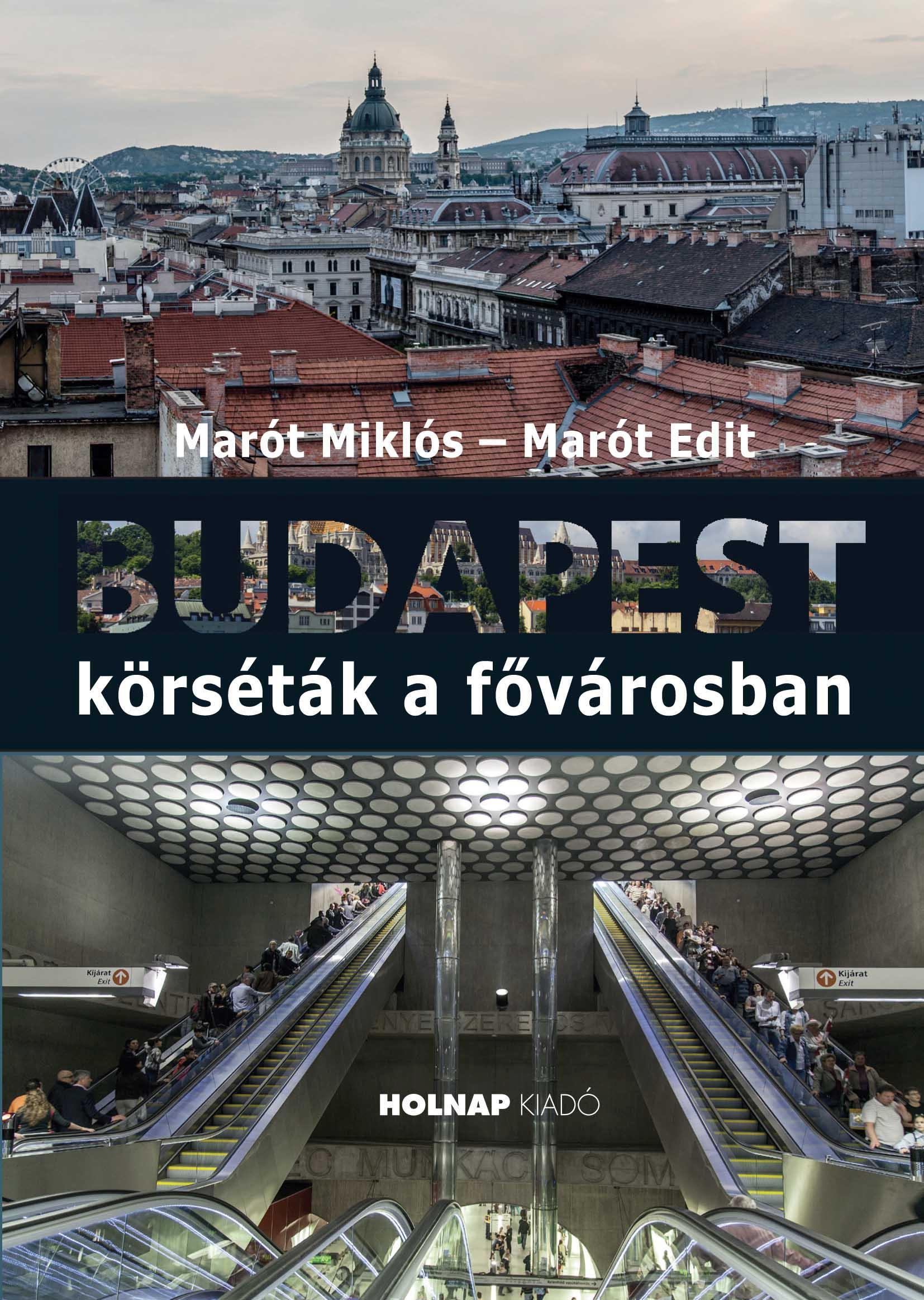 BUDAPEST - KÖRSÉTÁK A FÕVÁROSBAN