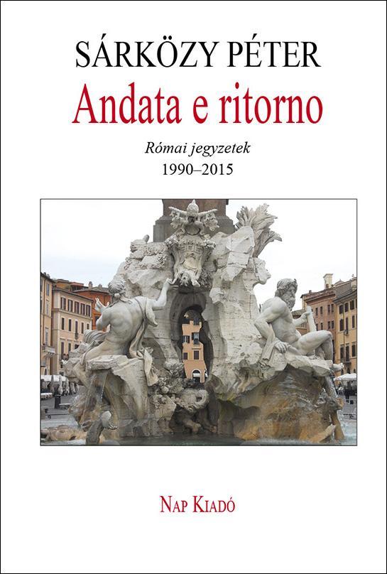 ANDATA E RITORNO - RÓMAI JEGYZETEK 1990-2015 - ÜKH 2015