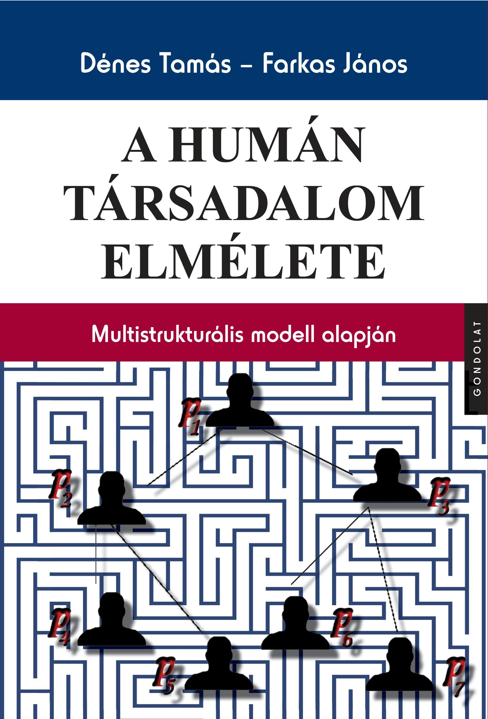 A HUMÁN TÁRSADALOM ELMÉLETE - MULTISTRUKTURÁLIS MODELL ALAPJÁN