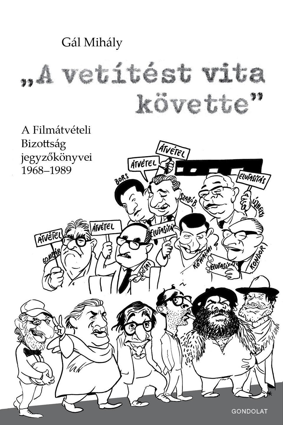 A VETÍTÉST VITA KÖVETTE - A FILMÁTVÉTELI BIZOTTSÁG JEGYZÕKÖNYVEI
