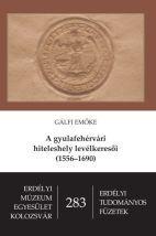 A GYULAFEHÉRVÁRI HITELESHELY LEVÉLKERESÕI (1556-1690)