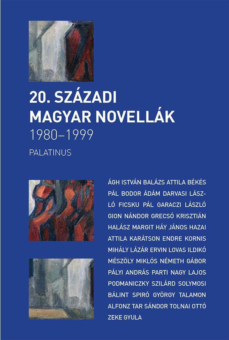 20. SZÁZADI MAGYAR NOVELLÁK 1980-2000