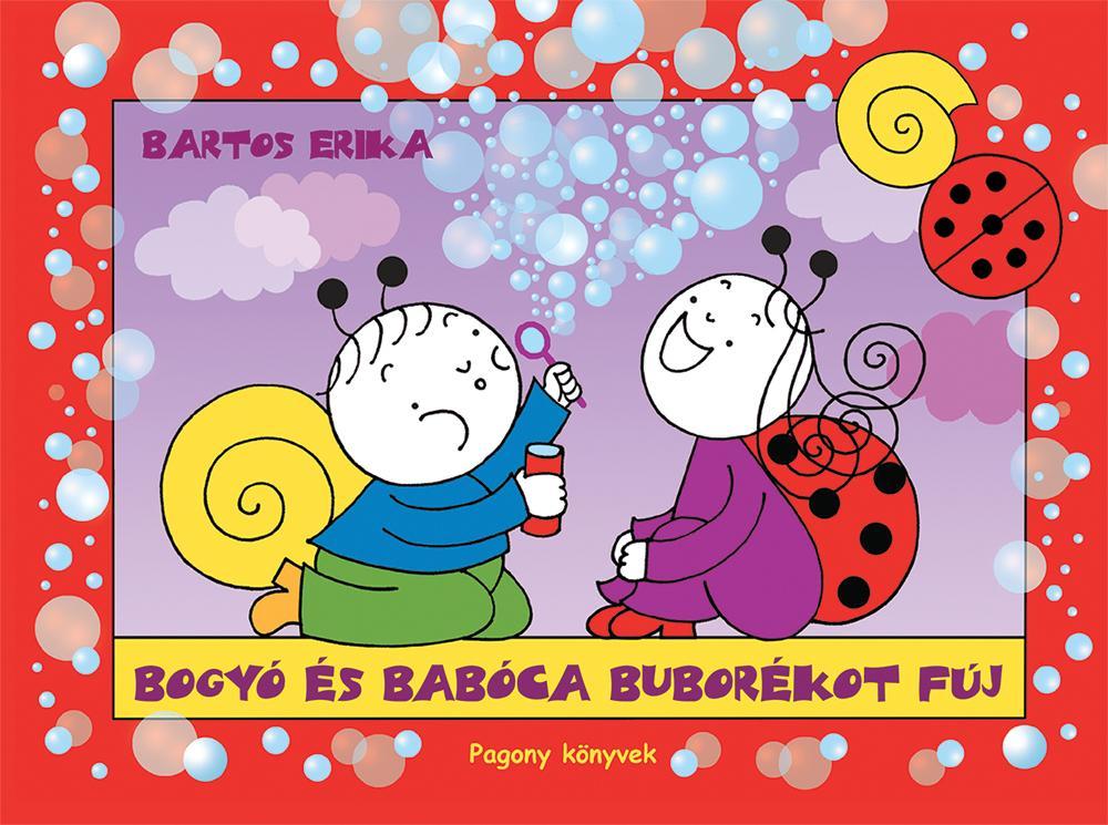 BARTOS ERIKA - BOGYÓ ÉS BABÓCA BUBORÉKOT FÚJ