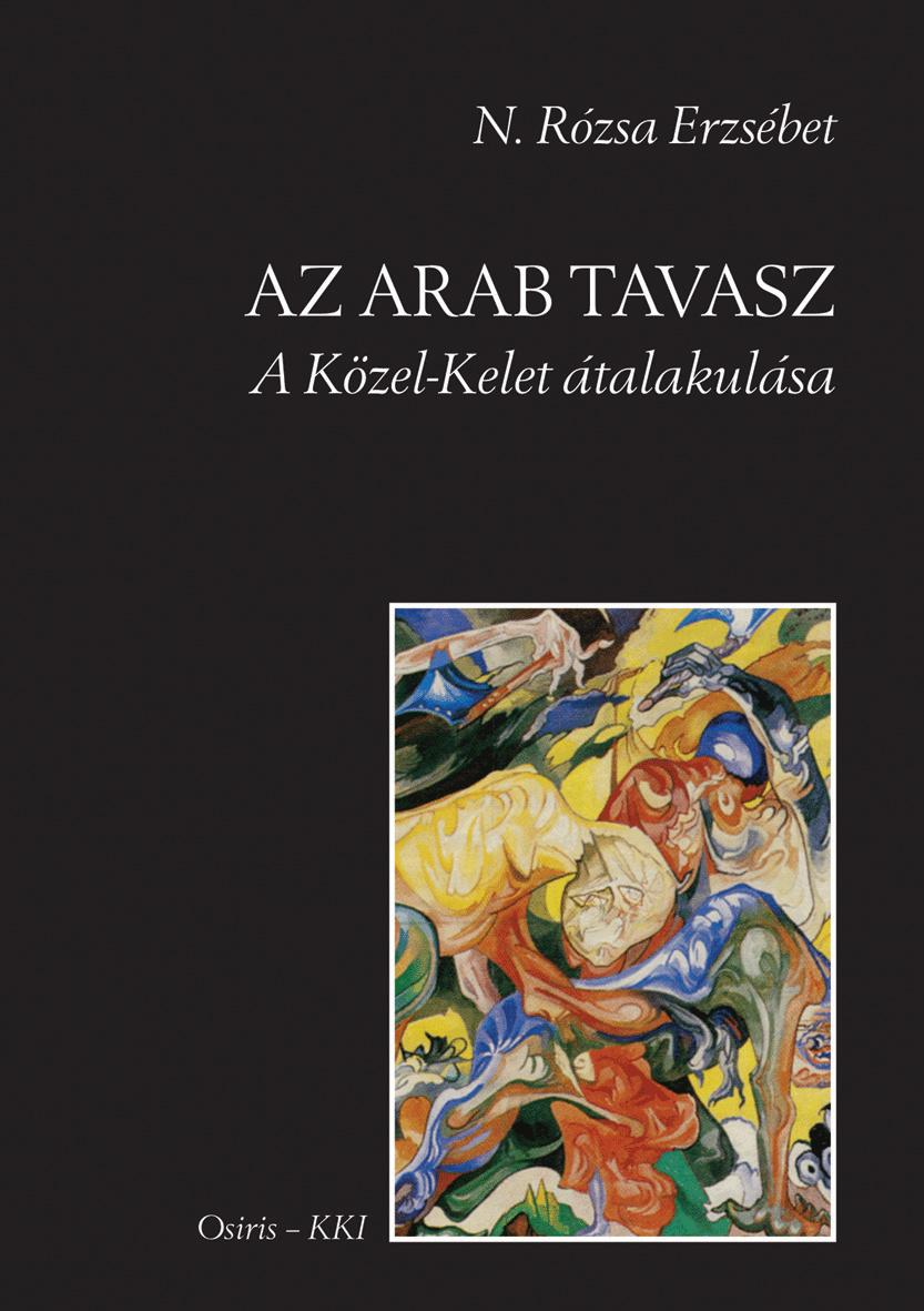 AZ ARAB TAVASZ - A KÖZEL-KELET ÁTALAKULÁSA