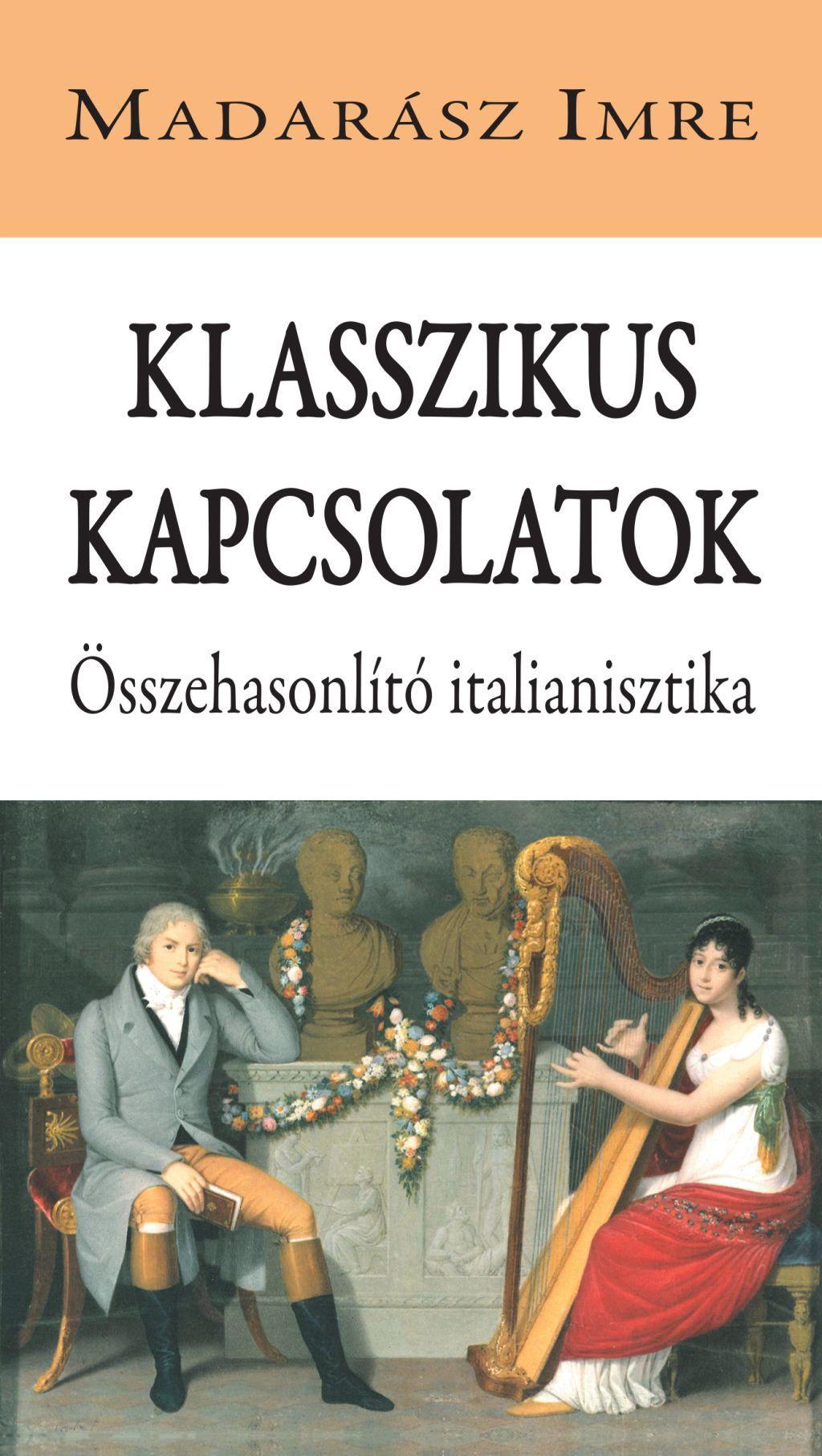 KLASSZIKUS KAPCSOLATOK - ÖSSZEHASONLÍTÓ ITALIANISZTIKA