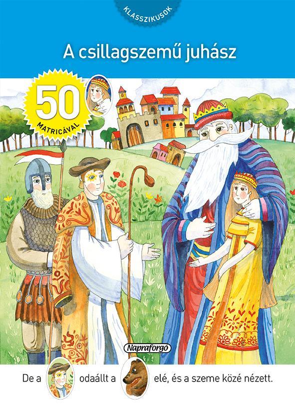 A CSILLAGSZEMÛ JUHÁSZ - KLASSZIKUSOK 50 MATRICÁVAL