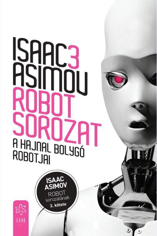 A HAJNAL BOLYGÓ ROBOTJAI - ROBOT SOROZAT 3.
