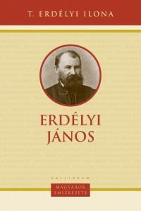 ERDÉLYI JÁNOS - MAGYAROK EMLÉKEZETE