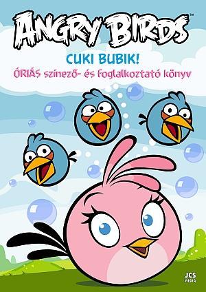 ANGRY BIRDS CUKI BUBIK! - ÓRIÁS SZÍNEZÕ- ÉS FOGLALKOZTATÓ KÖNYV
