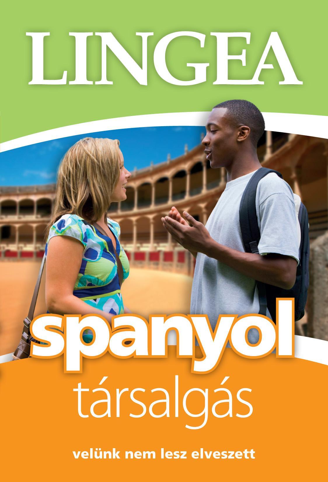 SPANYOL TÁRSALGÁS - VELÜNK NEM LESZ ELVESZETT